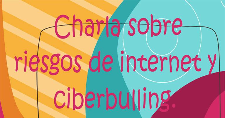 Charla sobre riesgos internet y ciberbulling
